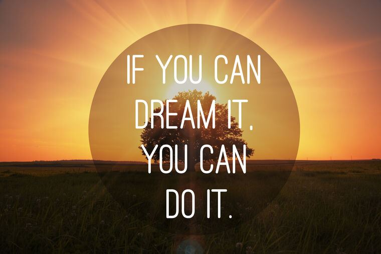 Постер If you can dream it, you can do it