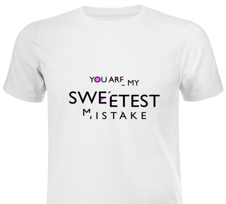 Майки, футболки You are my sweetest mistake
