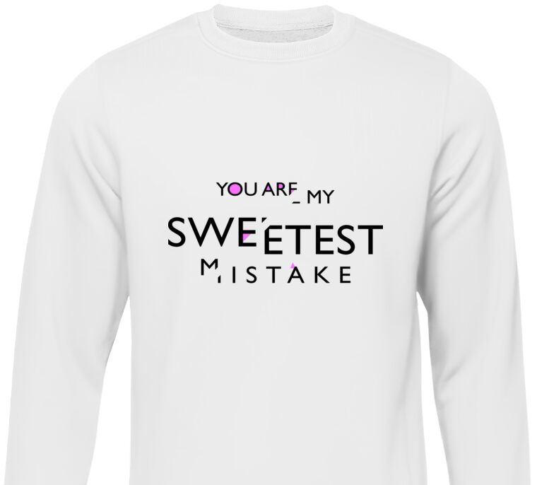 Свитшоты You are my sweetest mistake
