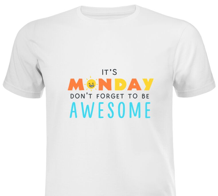 Майки, футболки It's Monday don't forget to be awesome
