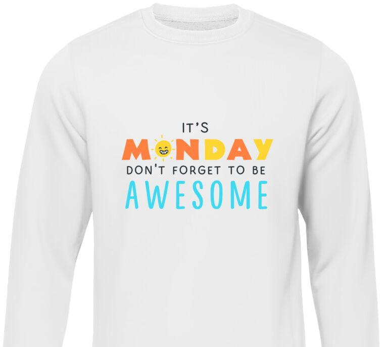 Свитшоты It's Monday don't forget to be awesome